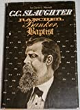 C.C. Slaughter, Rancher, Banker, Baptist (M K Brown Range Life Series) 1st edition by Murrah, David J. (1981) Hardcover