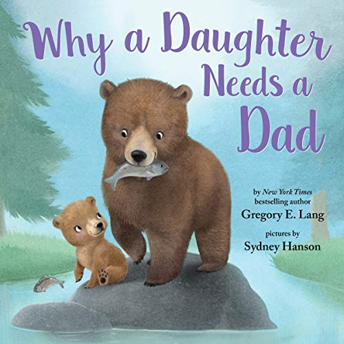 Why a Daughter Needs a Dad (Birthday Gift For Dad From Baby Girl)