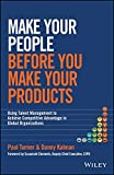 Make Your People Before You Make Your Products, Danny Kalman and Paul Turner, 111889958X