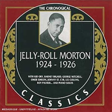 The Chronological Jelly Roll Morton: 1924-1926 by Classics