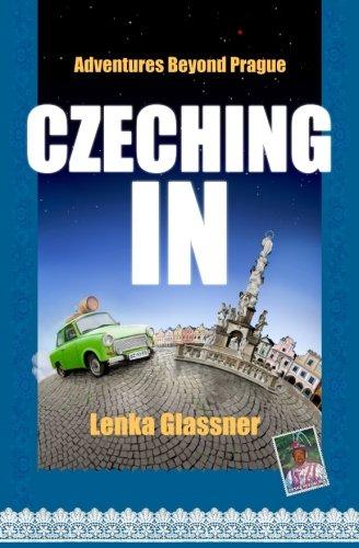 Czeching In: Adventures Beyond Prague (Best Sights In Czech Republic)