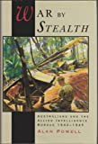 War by Stealth : Australians and the Allied Intelligency Bureau 1942-45, Powell, Alan, 0522846912