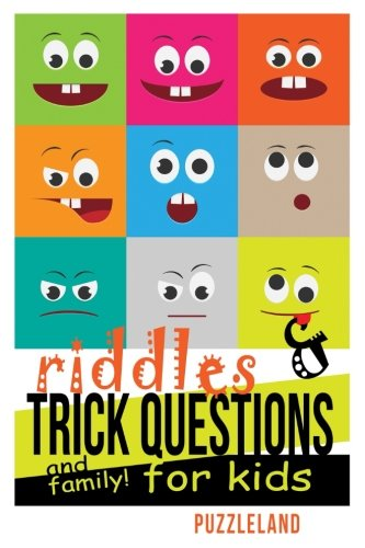 Riddles and Trick Questions for Kids and Family! (Riddles for Kids - Short Brain teasers - Family Fun) -