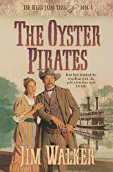The Oyster Pirates (Wells Fargo Trail Book #6): Book 6