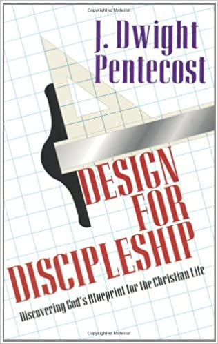 Design for discipleship discovering gods blueprint for the design for discipleship discovering gods blueprint for the christian life j dwight pentecost 9780825434518 amazon books malvernweather Images