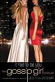 Gossip Girl: It Had to Be You: The Gossip Girl Prequel