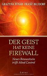 Der Geist hat keine Firewall: Neues Bewusstsein trifft Mind Control