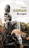 Rescapée par Fiona Kidman