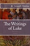 The Good News As Luke Tells It and What the Apostles Did, R. Owles, 150034348X