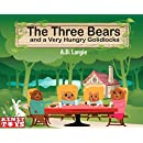 The Three Bears and a Very Hungry Goldilocks: A Classic Fairy Tale With a Twist about Hunger, Adoption and Family
