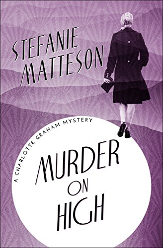 Murder on High (The Charlotte Graham Mysteries Book 6)