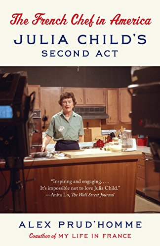 (The French Chef in America: Julia Child's Second Act)