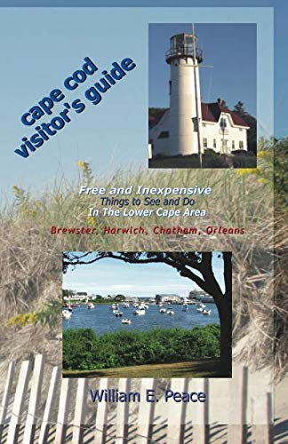 Cape Cod Visitors Guide: Free and Inexpensive Things To See and Do In The Lower Cape Area: Brewster, Harwich, Orleans, Chatham