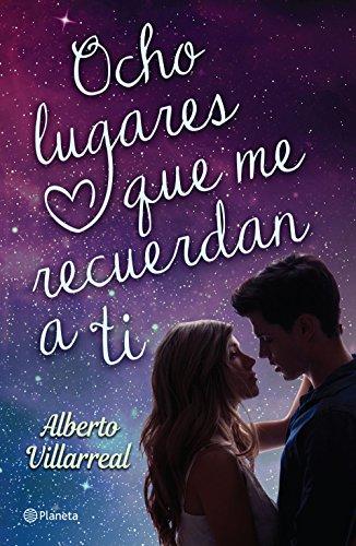 Ocho lugares que me recuerdan a ti (Spanish Edition) by [Villarreal, Alberto