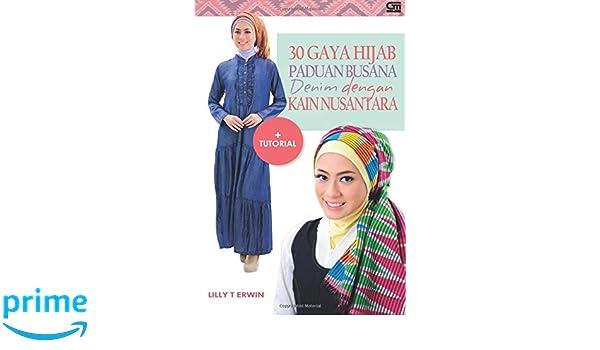 30 Gaya Hijab Panduan Busana Denim dengan Kain Nusantara: Amazon.es: Lily T. Erwin: Libros en idiomas extranjeros