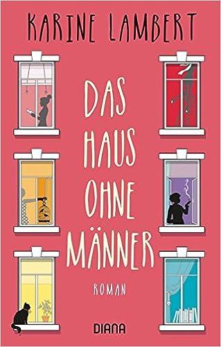 https://www.randomhouse.de/Taschenbuch/Das-Haus-ohne-Maenner/Karine-Lambert/Diana/e526195.rhd