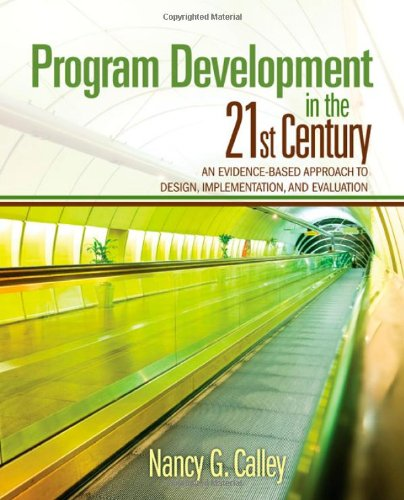 Program Development in the 21st Century: An Evidence-Based Approach to Design, Implementation, and Evaluation (Service Level Implementation)
