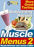 Muscle Menus 2 : More Great Tasting Bodybuilding Recipes