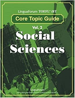 LinguaForum TOEFL iBT Core Topic Guide Vol. 2: Social Sciences (TOEFL Practice Test)