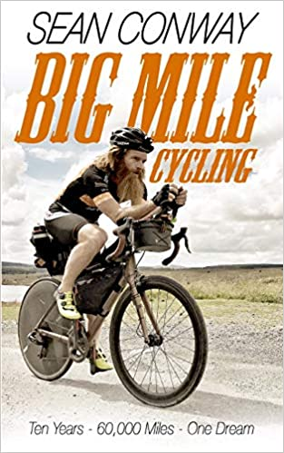 Big Mile Cycling: Ten Years  60000 Miles  One Dream: Amazon co uk