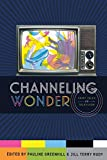img - for Channeling Wonder: Fairy Tales on Television (Series in Fairy-Tale Studies) book / textbook / text book