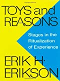 Toys and Reasons, Erik H. Erikson, 0393336182