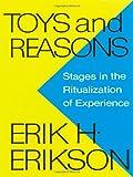 Toys and Reasons, Erik H. Erikson, 0393336182