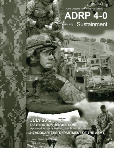 army-doctrine-reference-publication-adrp-4-0-fm-4-0-sustainment-july-2012