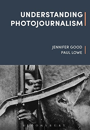 Understanding Photojournalism by Bloomsbury Academic