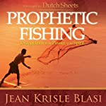 Prophetic Fishing: Evangelism in the Power of the Spirit | Jean Krisle Blasi