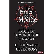 Le Prince de ce Monde: Précis de démonologie occidentale et dictionnaire des démons (JOURDAN (EDITIO) (French Edition)
