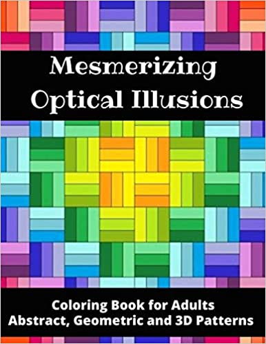 Mesmerizing Optical Illusions Coloring Book For Adults Abstract Geometric And 3d Patterns 8 5 X 11 100 Pages Amazon De Books Shahrazade Coloring Fremdsprachige Bucher