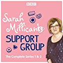 Sarah Millican's Support Group: The Complete BBC Radio 4 Comedy Radio/TV Program by Sarah Millican Narrated by full cast, Sarah Millican