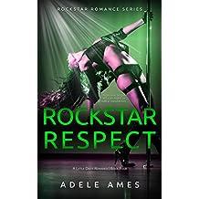 Rockstar Respect: A Little Dirty Romance (Rockstar Romance Series of 4, Book #)