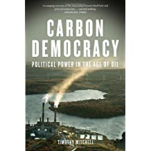 Carbon Democracy: Political Power in the Age of Oil