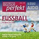 Deutsch perfekt Audio - Fußball. 6/2012 Audiobook by  div. Narrated by  div.