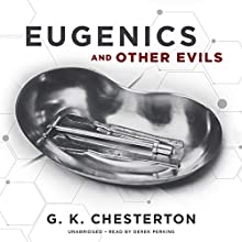 Eugenics and Other Evils Audiobook by G. K. Chesterton Narrated by Derek Perkins