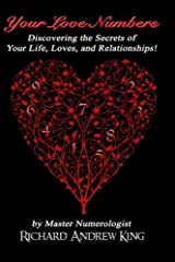 Your Love Numbers: Discovering the Secrets of Your Life, Loves, and Relationships Paperback
