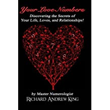 Your Love Numbers: Discovering the Secrets of Your Life, Loves, and Relationships
