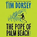 The Pope of Palm Beach: A Novel Audiobook by Tim Dorsey Narrated by Oliver Wyman