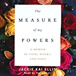 The Measure of My Powers | Jackie Kai Ellis