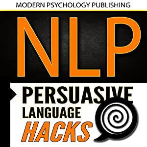 NLP: Persuasive Language Hacks Audiobook