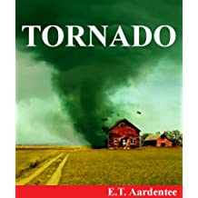 Tornado: Discover the Amazing World of Tornadoes (A Children's Picture Book for Readers Aged 8 and Up)