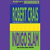 Indigo Slam: An Elvis Cole - Joe Pike Novel, Book 7 | Robert Crais