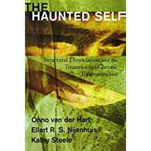 Haunted Self: Structural Dissociation And Treatment Of Chronic Traumatization