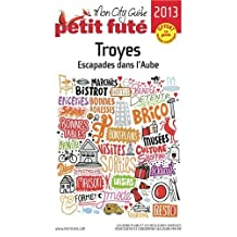 TROYES 2013 : ESCAPADES DANS L'AUBE