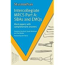 Intercollegiate MRCS Part A: SBAs and EMQs (MASTERPASS SERIES)
