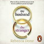 My Husband the Stranger | Rebecca Done