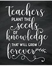 """Teachers plant the seeds of knowledge that will grow forever: Teacher notebook/Teacher Appreciation gifts Dot Grid Journal/Year End Gift/teacher journal or Planner for 132 Pages of 8""""x10"""" inches"""