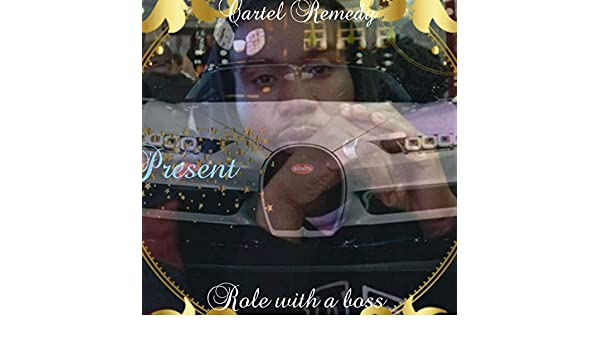 Role With a Boss by Cartel Remedy on Amazon Music - Amazon.com